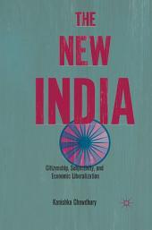 The New India: Citizenship, Subjectivity, and Economic Liberalization
