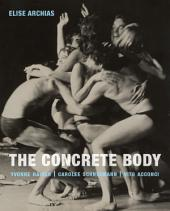 The Concrete Body: Yvonne Rainer, Carolee Schneemann, Vito Acconci