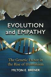 Evolution and Empathy: The Genetic Factor in the Rise of Humanism