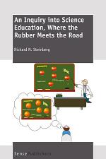 An Inquiry into Science Education, Where the Rubber Meets the Road