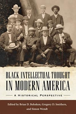 Black Intellectual Thought in Modern America PDF