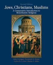 Jews, Christians, Muslims: A Comparative Introduction to Monotheistic Religions, Edition 2