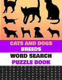 Cats and Dogs Breeds Word Search Puzzle Book