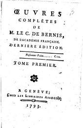 Œuvres completes de m. le c. de Bernis, de l'academie francaise. Derniere edition. Tome premier[-second]: Volume1