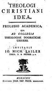 Theologi christiani idea: prolusio academica