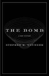 The Bomb: A New History