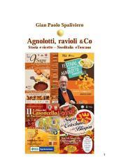 Agnolotti, ravioli & Co - Storia e ricette - Norditalia e Toscana