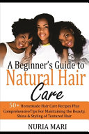 A Beginner's Guide to Natural Hair Care