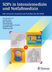 SOPs in Intensivmedizin und Notfallmedizin: Alle relevanten Standards und Techniken für die Klinik
