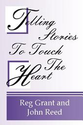 Telling Stories to Touch the Heart: How to use Stories to Communicate God's Truth