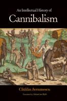 An Intellectual History of Cannibalism PDF