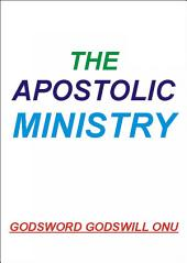 The Apostolic Ministry: The Ministry of the Apostles