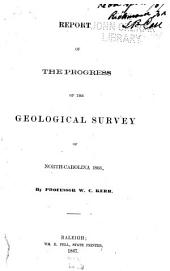 Report of the Progress of the Geological Survey of North Carolina, 1866[-1868]: Volume 1