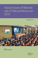 Topical Issues of Rational Use of Natural Resources PDF