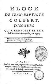 Eloge de Jean-Baptiste Colbert: discours qui a remporté le prix de l'Académie Françoise, en 1773