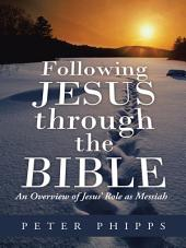 Following Jesus through the Bible: An Overview of Jesus' Role as Messiah