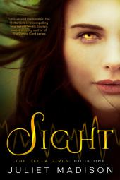 Sight: The Delta Girls - Book One