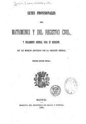 Leyes provisionales del matrimonio y del registro civil y reglamento general para su ejecución: con los modelos adoptados por la Dirección General