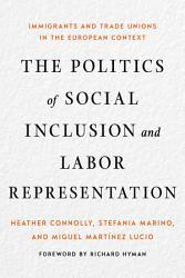 The Politics of Social Inclusion and Labor Representation PDF