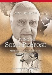 Living to Some Purpose: Memoirs of a Secular Iraqi and Arab Statesman