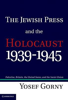 The Jewish Press and the Holocaust  1939   1945 PDF