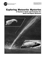 Exploring meteorite mysteries a teacher's guide with activities for earth and space sciences.