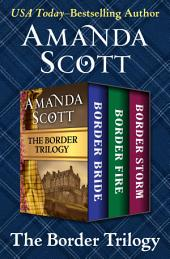 The Border Trilogy: Border Bride, Border Fire, and Border Storm