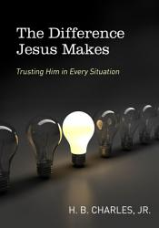 The Difference Jesus Makes Book PDF