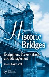 Historic Bridges: Evaluation, Preservation, and Management
