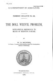 The Boll Weevil Problem: With Special Reference to Means of Reducing the Damage