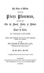 The Vision of William Concerning Piers Plowman: Together with Vita de Dowel, Dobet, Et Dobest, Secundum Wit Et Resoun, Part 4, Issue 2