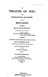 A Treatise on Man: His Intellectual Faculties and His Education, Volume 1