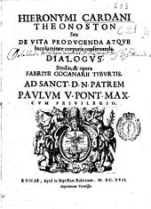 Hieronymi Cardani Theonoston, seu De vita producenda atque incolumitate corporis conseruanda dialogus