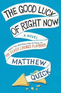 The Good Luck Of Right Now Book