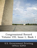 Congressional Record Volume 155, Issue 1