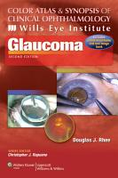 Color Atlas and Synopsis of Clinical Ophthalmology    Wills Eye Institute    Glaucoma PDF