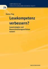 Lesekompetenz verbessern?: Lesestrategien und Bewusstmachungsverfahren nutzen!