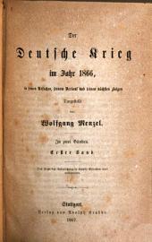 Der deutsche Krieg im Jahr 1866: in seinen Ursachen, seinem Verlauf und seinen nächsten Folgen, Band 1