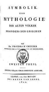 Symbolik und Mythologie der alten Völker, besonders der Griechen: vol. (VI, 579; XXVI, 747 p.)