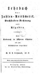 Lehrbuch der Zahlen-Arithmetik, Buchstaben-Rechnung und Algebra. Neue Ausg