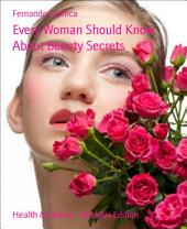 Every Woman Should Know About Beauty Secrets
