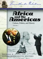 Africa and the Americas  Culture  Politics  and History  3 volumes  PDF