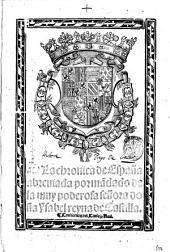 La Chronica de España abreuiada por mandado de la muy poderosa señora doña Ysabel reyna de Castilla