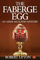 The Faberge Egg  An Amos McGuffin Mystery PDF