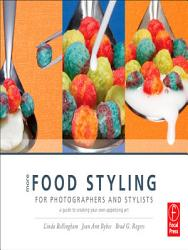 More Food Styling for Photographers   Stylists PDF