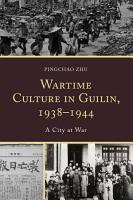 Wartime Culture in Guilin  1938   1944 PDF