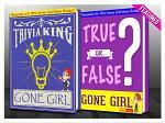 Gone Girl - True or False? & Trivia King!