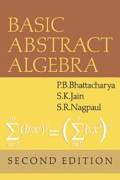 Basic Abstract Algebra: Edition 2