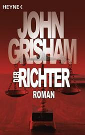 Der Richter: Roman
