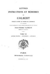 Lettres, instructions et mémoires de Colbert: publiés d'après les ordres de l'empereur, sur la proposition de Son Excellence M. Magne, ministre secrétaire d'état des finances, Volume7